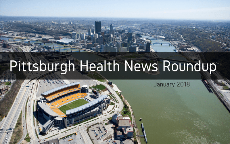 pittsburgh health news roundup january 2018